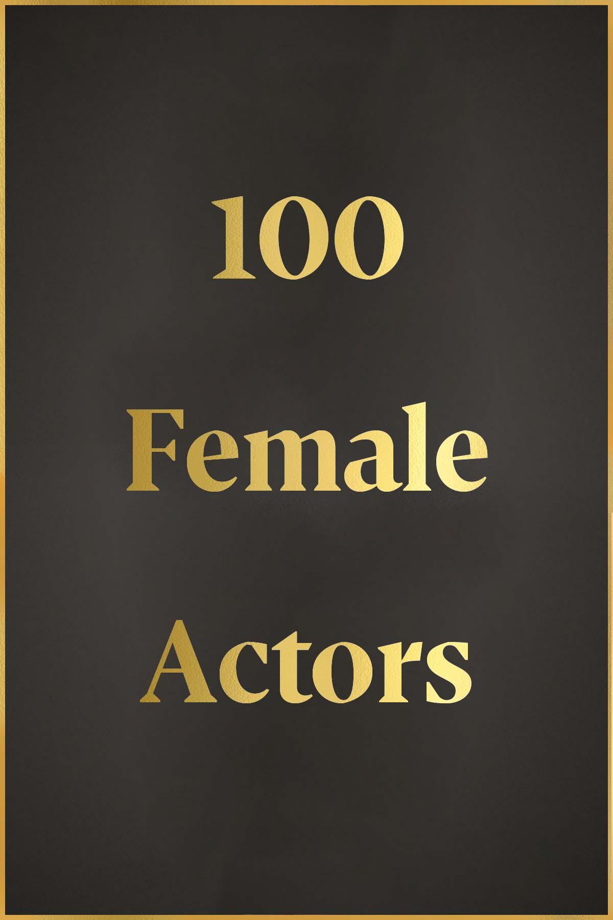 100 Femals Actors