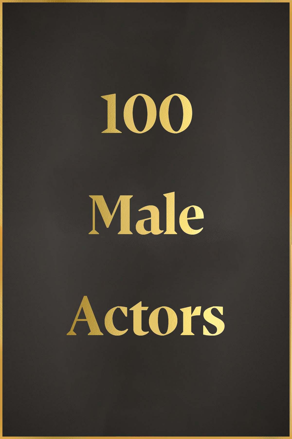 100 Male Actors